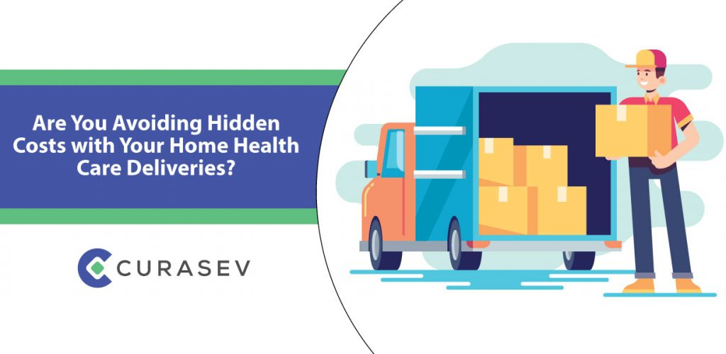 Are You Avoiding Hidden Costs with Your Home Health Care Deliveries?