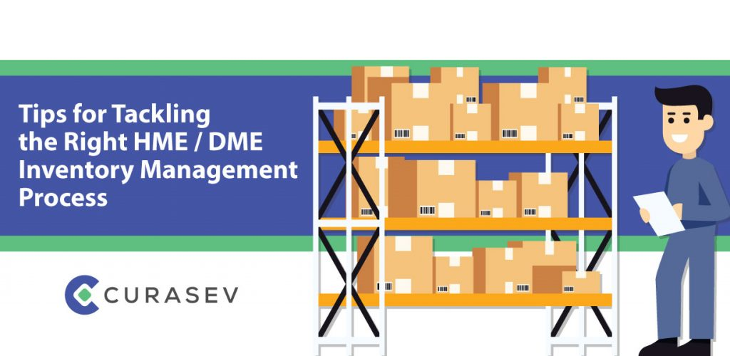 Tips For Tackling The Right HME / DME Inventory Management Process